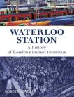 Waterloo Station A History Of London's Busiest Terminus