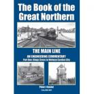 The Book of the Great Northern - The Main Line - Part One  Kings Cross to Welwyn Garden City