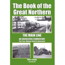 The Book of the Great Northern - The Main Line - Part Two - Welwyn North to Doncaster