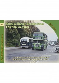VOL112 HANTS & DORSET RECOLLECTIONS: THE FINAL 20 YEARS
