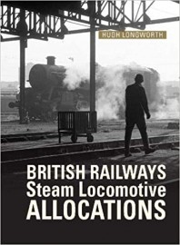 BR Steam Locomotives Complete Allocations History 1948-1968