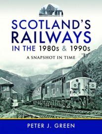 Scotland's Railways in the 1980s and 1990s