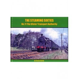 THE STEAMING SIXTIES No.11 The Ulster Transport Authority