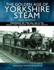 The Golden Age of Yorkshire Steam and Beyond Paperback