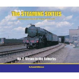 THE STEAMING SIXTIES - 2 - Steam in the Suburbs
