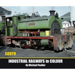 Industrial Railways in Colour : South