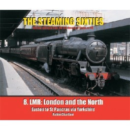 THE STEAMING SIXTIES No.8 LMR: London and the North