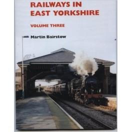 Railways in East Yorkshire Volume Three