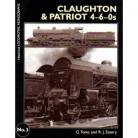 Claughton & Patriot 4-6-0s (Historical Locomotive Monograph 3)