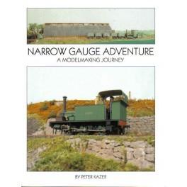 Narrow Gauge Adventure - A Modelmaking Journey