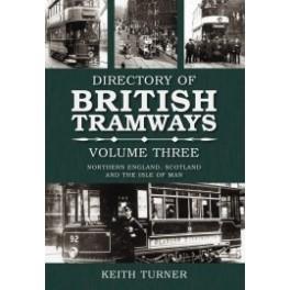 Directory of British Tramways Vol 3 Northern England, Scotland and Isle of Man