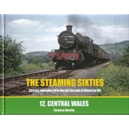 THE STEAMING SIXTIES No.12 - Central Wales