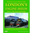 Londons Engine Sheds Part 2 The East & South