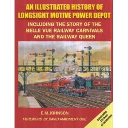 An Illustrated History Of Longsight Motive Power Depot