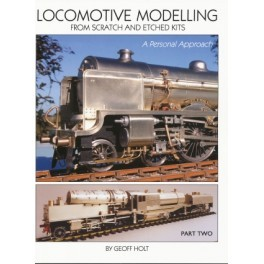 Locomotive Modelling from Scratch & Etched Kits Vol 2
