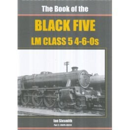 The Book of the BLACK FIVE 4-6-0s - Part 2 Nos. 45075 - 45224