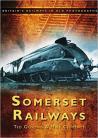 Somerset Railways (Britain's Railways in Old Photo)