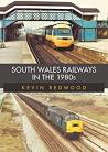 South Wales Railways in the 1980s