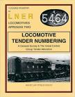 MARKS TO COVER LNER Loco Tender Numbering- Great Central Group Tender Allocations