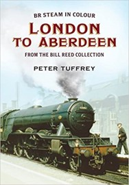 BR Steam in Colour: London to Aberdeen from the Bill Reed Collection