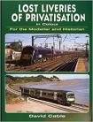 Lost Liveries of Privatisation in Colour for the Modeller and Historian