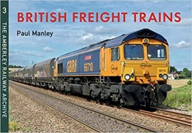 British Freight Trains: The Amberley Railway Archive: 3