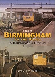 DAM   Birmingham To The Board : A Railwayman's Odyssey Continues