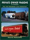 Private Owner Wagons in Colour for the Modeller and Historian