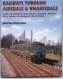 Railways Through Airedale & Wharfedale