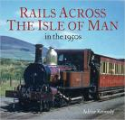 Rails Across the Isle of Man: in the 1950s