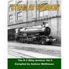 Steam at Swindon – RC Riley Volume 5