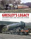 Gresleys Legacy: Locomotives and Rolling Stock