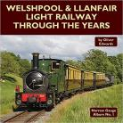 Welshpool & Llanfair Light Railway Through the Years (Narrow Gauge Album)