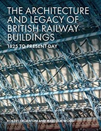 The Architecture and Legacy of British Railway Buildings: 1825 to present day