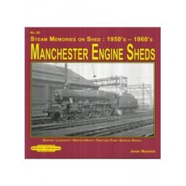 Manchester Engine Sheds Steam Memories on Shed No 65