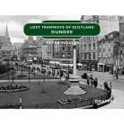 Lost Tramways: Dundee