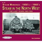 Steam In The North West No 96 The Last Years 1965-1968