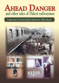 AHEAD DANGER and other tales of Didcot railwaymen