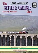 The Settle & Carlisle Line Past & Present