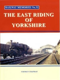 Railway Memories No.32 The East Riding of Yorkshire