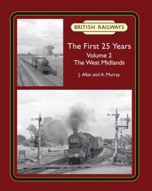 British Railways The First 25 Years Volume 2: The West Midlands