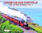 Steam Colour Portfolio's Isle of Man Railway: Pt. 1