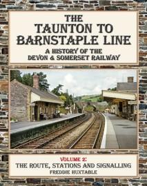 The Taunton to Barnstaple Line Volume 2
