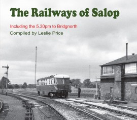 THE RAILWAYS OF SALOP INCLUDING THE 5.30PM TO BRIDGNORTH
