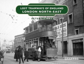 Lost Tramways of England: London North East
