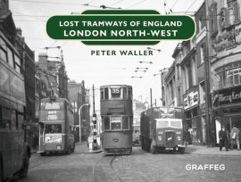 Lost Tramways of England: London North West