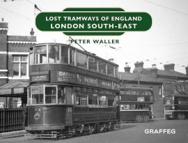Lost Tramways of England: London South East