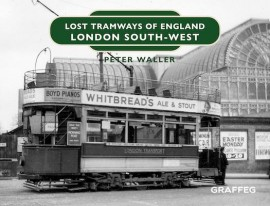 Lost Tramways of England: London South West