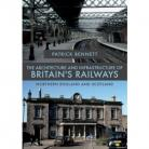 The Architecture and Infrastructure of Britain's Railways: Northern England and Scotland
