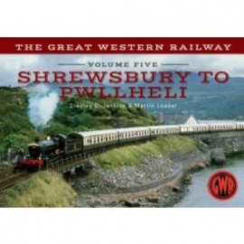 The Great Western Railway Shrewsbury to Pwllheli
